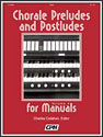 Chorale Preludes and Postludes for Manuals, Vol. 4