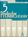 Five Preludes of Praise, Set 5