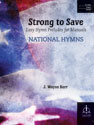 Strong to Save: Easy Hymn Preludes for Manuals