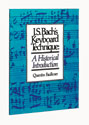 J. S. Bach's Keyboard Technique:  A Historical Introduction