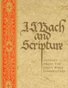 J. S. Bach and Scripture: Glosses from the Calov Bible Commentary