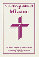 A Theological Statement of Mission: The Lutheran Church - Missouri Synod - CTCR