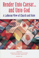 Render Unto Caesar...and Unto God: A Lutheran View of Church and State - CTCR