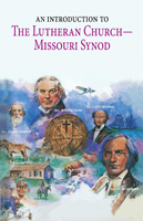 An Introduction to the Lutheran Church - Missouri Synod