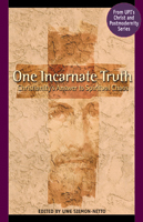 One Incarnate Truth: Christianity's Answer to Spiritual Chaos