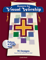 Banners for Visual Worship: 70 Designs Based on the Lutheran Service Book