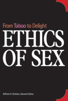 Ethics of Sex: From Taboo to Delight