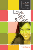 Love, Sex, and God - Girl's Edition - Learning About Sex
