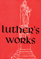 Luther's Works, Volume 27 (Lectures on Galatians Chapters 5-6)