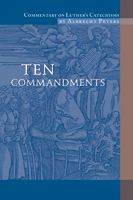 Commentary on Luther's Catechisms, Ten Commandments