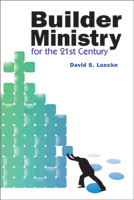 Builder Ministry in the Twenty-first Century