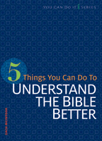 5 Things You Can Do to Understand the Bible Better (ebook Edition)