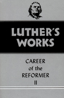 Luther's Works, Volume 32 (Career of the Reformer II)