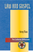 The Lutheran Difference: Law and Gospel