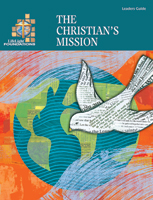 LifeLight Foundations: The Christian's Mission - Leaders Guide