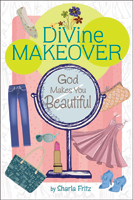 Divine Makeover: God Makes You Beautiful