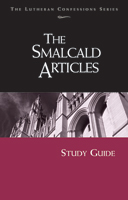 Lutheran Confessions: Smalcald Articles Study Guide