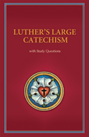 Luther's Large Catechism with Study Question
