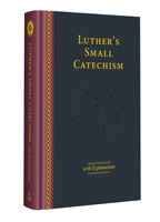 Luther's Small Catechism with Explanation - 2017 Edition