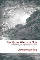 The Great Works of God Part One and Two: The Mysteries of Christ in The Book of Genesis, Chapter 1-15