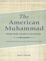 The American Muhammad: Joseph Smith Founder of Mormonism