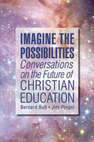 Imagine the Possibilities: Conversations on the Future of Christian Education