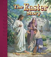 The Easter Story: Drawn directly from the Bible