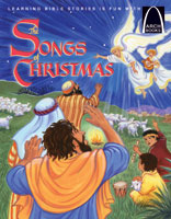 The Songs of Christmas - Arch Books
