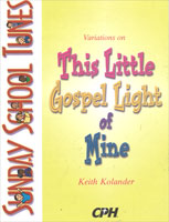 Sunday School Tunes: Variations on This Little Gospel Light of Mine