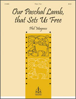 Our Paschal Lamb, That Sets Us Free
