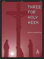 Three for Holy Week