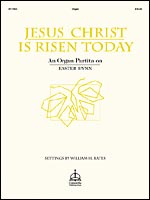 Jesus Christ Is Risen Today: An Organ Partita on EASTER HYMN