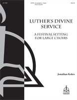 Luther's Divine Service: A Festival Setting for Large Choirs