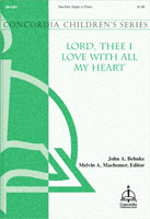 Lord, Thee I Love with All My Heart (Behnke)