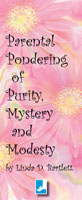 Parental Pondering of Purity, Mystery, and Modesty