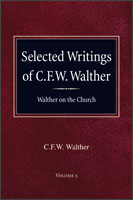 Selected Writings of C.F.W. Walther - Walther on the Church