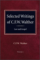 Selected Writings of C.F.W. Walther - Law and Gospel