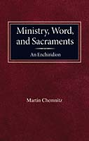 Ministry, Word, and Sacraments - An Enchiridion