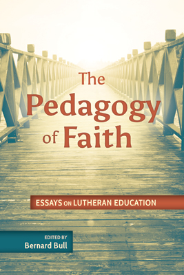 the pedagogy of faith essays on lutheran education