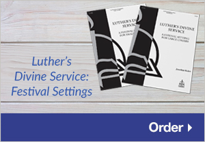 Luthers Divine Service: Festival Settings