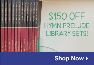 Photo of Hymn Prelude Library Volumes on a bookshelf with text overlaying the photo, the text says, $150 off Hymm Prelude Library Sets! Shop Now