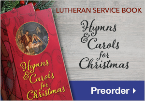 Lutheran Service Book: Hymns & Carols for Christmas - Preorder