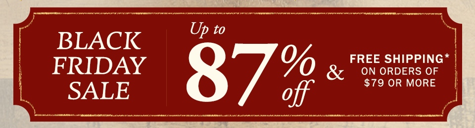 Black Friday Sale - Up to 87 Percent Off and Free Shipping!