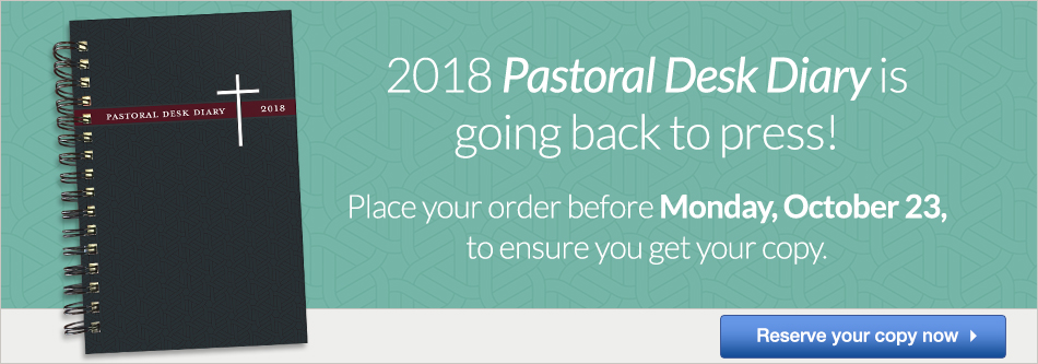 2018 Pastoral Desk Diary is going back to press!