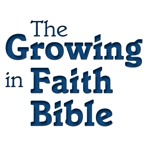 The Growing in Faith Bible